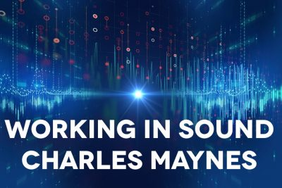 Working In Sound: Charles Maynes