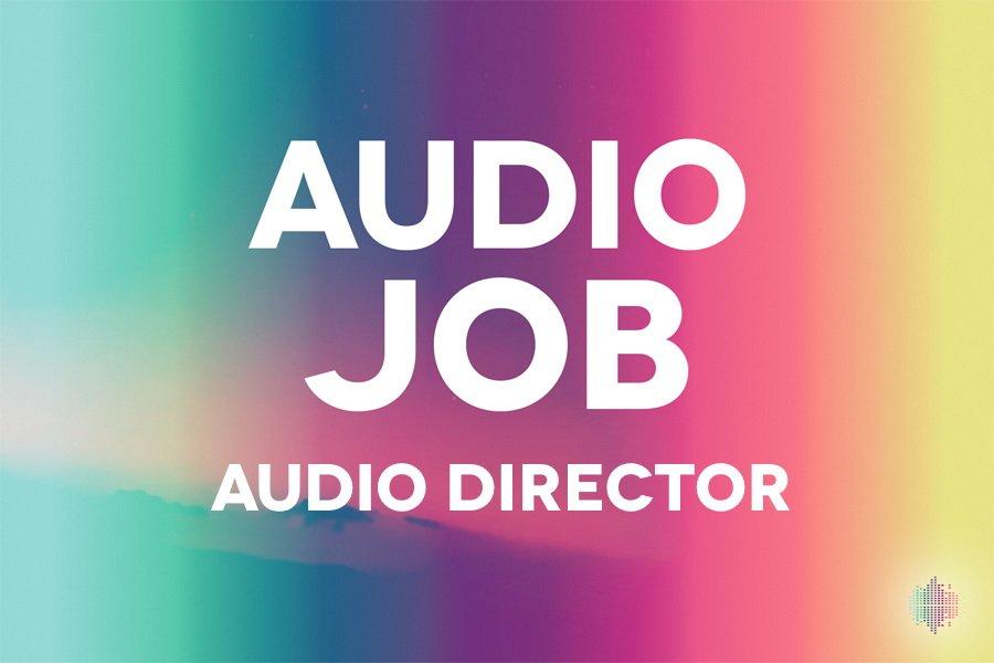 Audio Job Audio DIrector