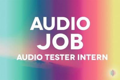 Audio Job Audio Tester Intern
