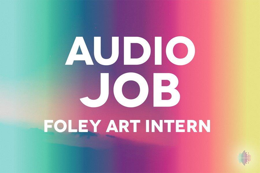 Foley Art Intern audio job