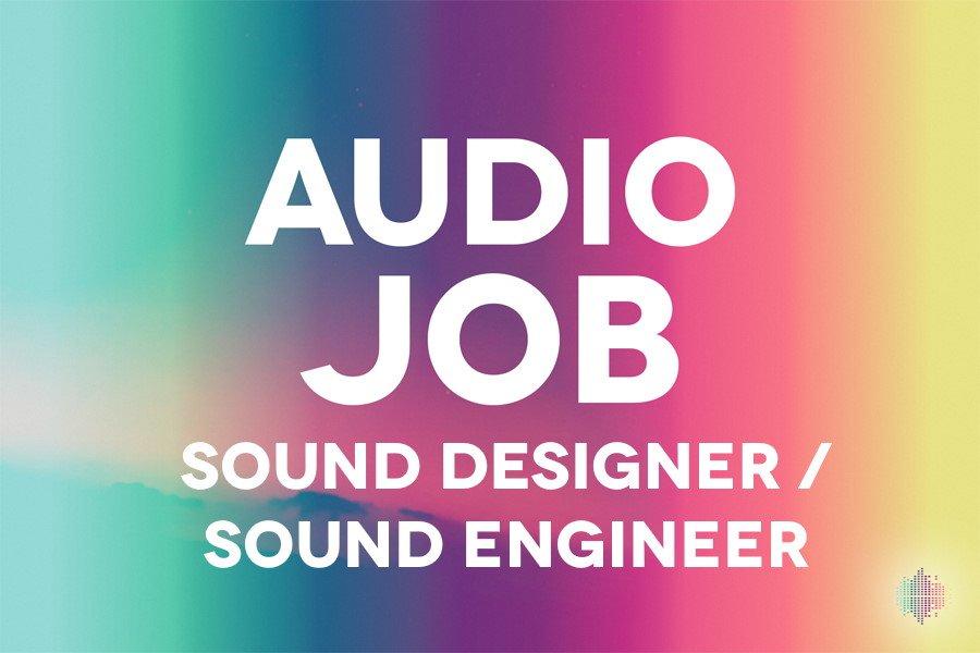 Audio Jobs Sound Designer, Sound Engineer