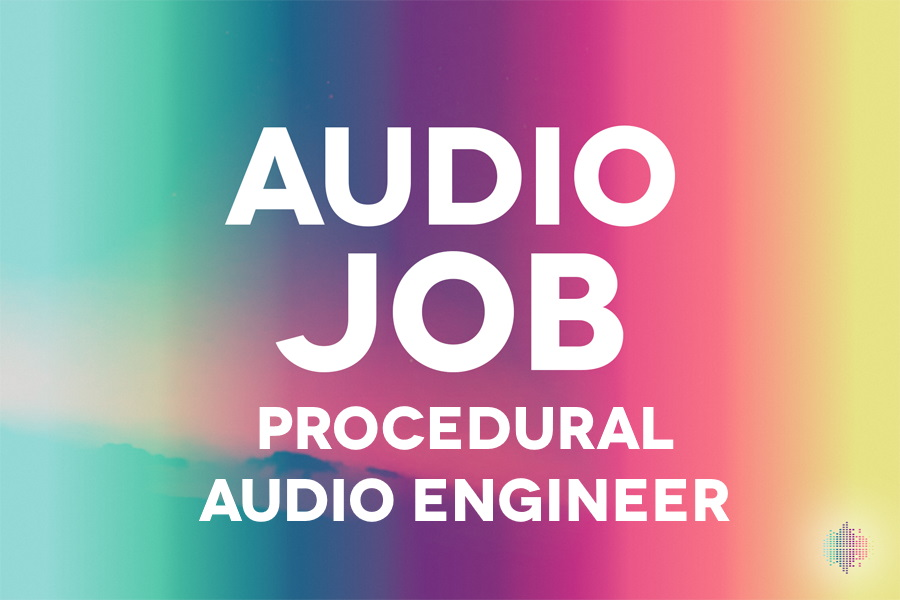 Procedural Audio Engineer Audio Job