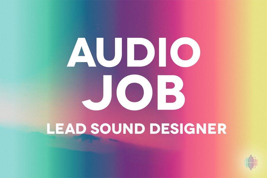 Audio Job for a Lead Sound Designer
