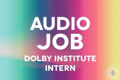 Dolby Institute Intern