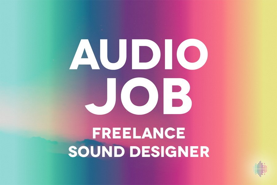 Freelance sound designer audio job