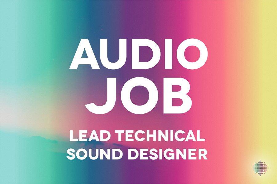 Lead Technical Sound Designer game audio job