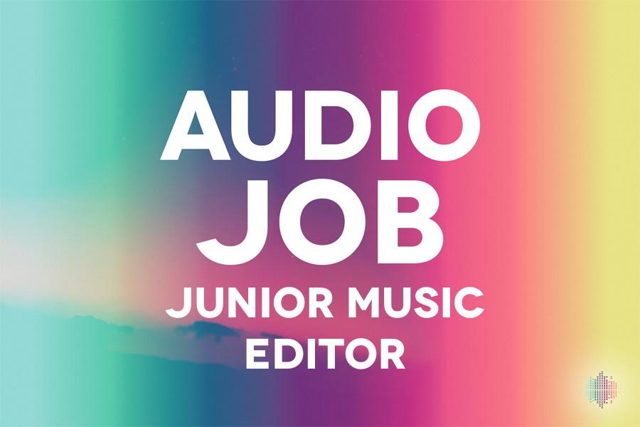 Junior Music Editor Audio Job