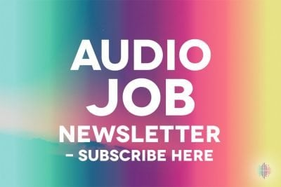 Audio Jobs newsletter - subscribe for free