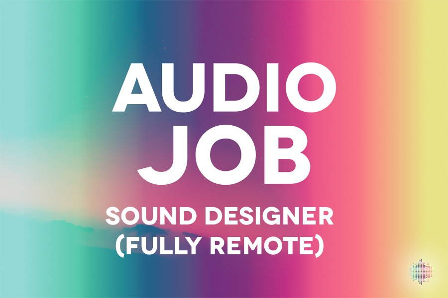Sound Designer job - remote