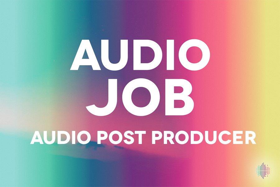 Audio Job for an Audio Post Producer