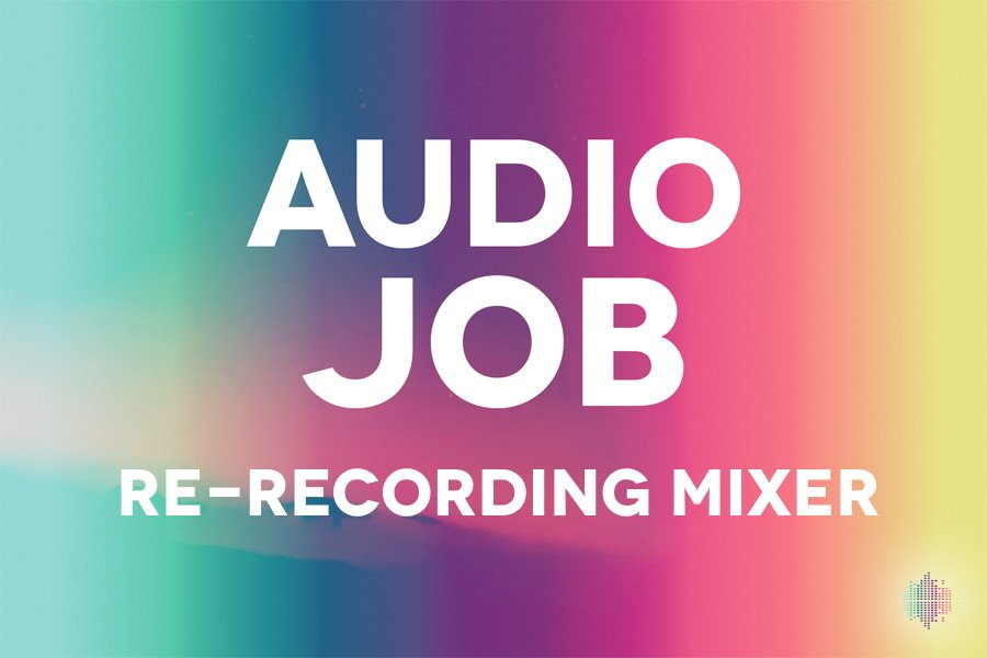 Re-Recording Mixer Audio Job